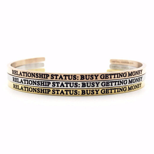 Relationship Status: Busy Getting Money Bangle - Metal Marvels - Bold mantras for bold women.