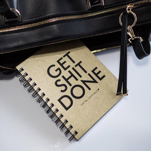 Get Shit Done Notebook - Metal Marvels - Bold mantras for bold women.