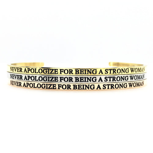Never Apologize for Being a Strong Woman Bangle