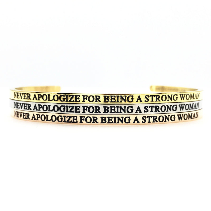 Never Apologize for Being a Strong Woman Bangle - Metal Marvels - Bold mantras for bold women.