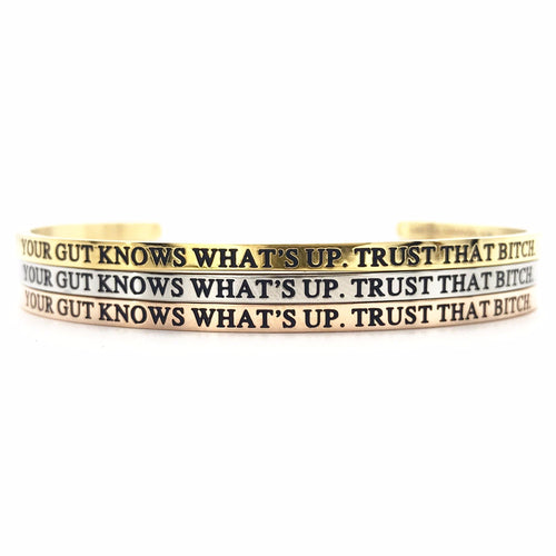 Your Gut Knows What's Up Bangle - Metal Marvels - Bold mantras for bold women.