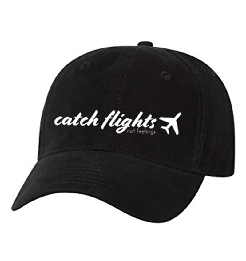 Catch Flights Not Feelings Hat - Metal Marvels - Bold mantras for bold women.