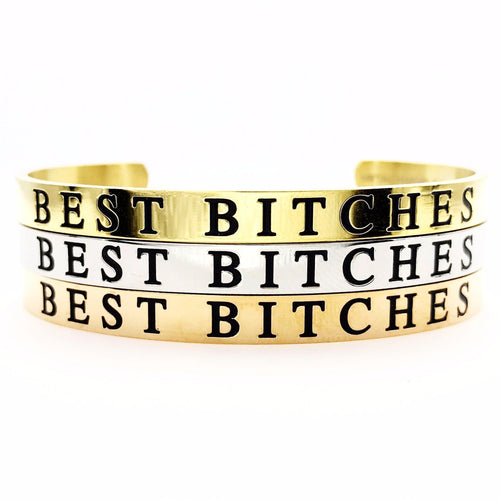 Best Bitches Thick Bangle - Metal Marvels - Bold mantras for bold women.