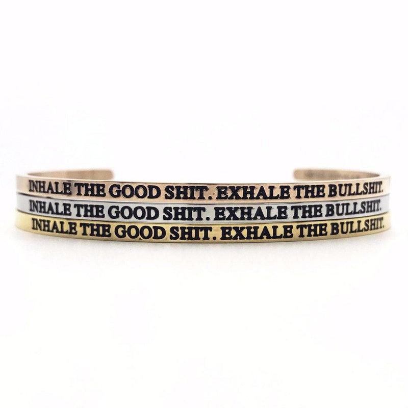 Inhale the Good Shit. Exhale the Bullshit. Bangle - Metal Marvels - Bold mantras for bold women.