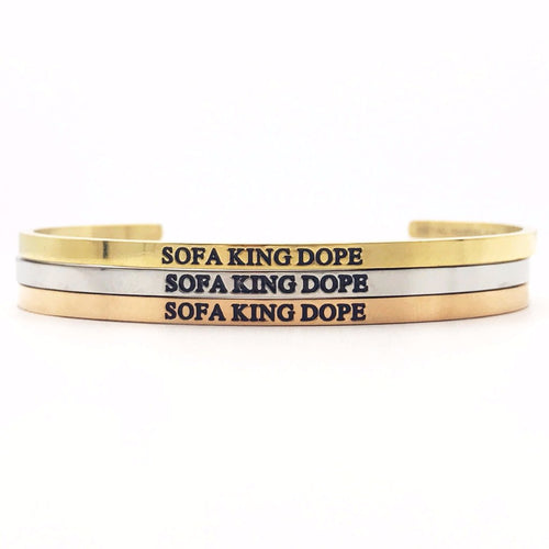 Sofa King Dope Bangle - Metal Marvels - Bold mantras for bold women.