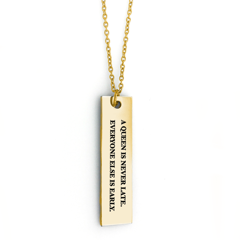 A Queen is Never Late Bar Necklace - Metal Marvels - Bold mantras for bold women.