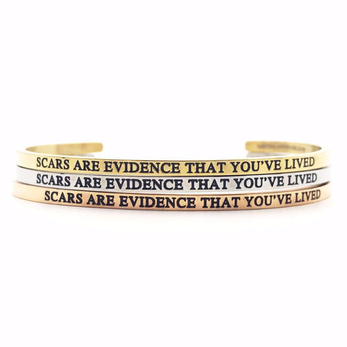 Scars are Evidence That You've Lived Bangle - Metal Marvels - Bold mantras for bold women.