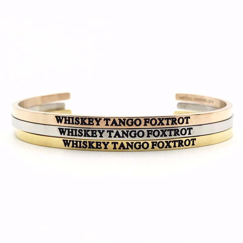 Whiskey Tango Foxtrot Bangle - Metal Marvels - Bold mantras for bold women.