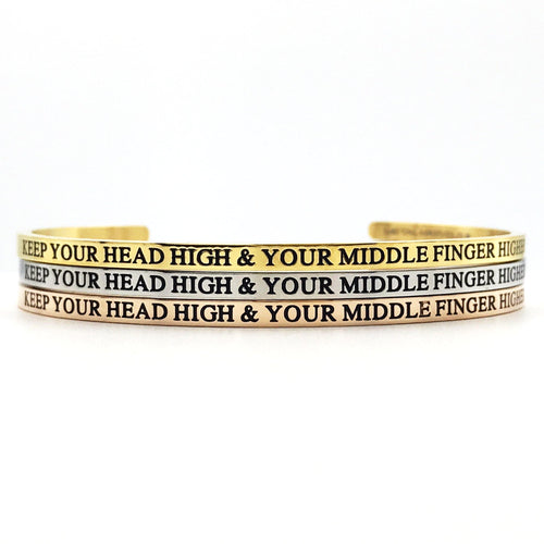 Keep Your Head High & Your Middle Finger Higher Bangle - Metal Marvels - Bold mantras for bold women.