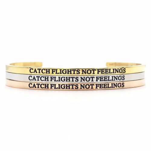 Catch Flights Not Feelings Bangle - Metal Marvels - Bold mantras for bold women.