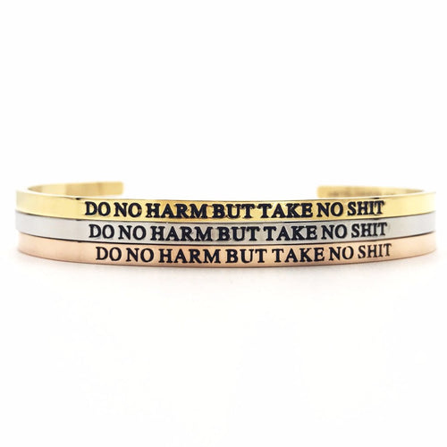 Do No Harm But Take No Shit Bangle - Metal Marvels - Bold mantras for bold women.