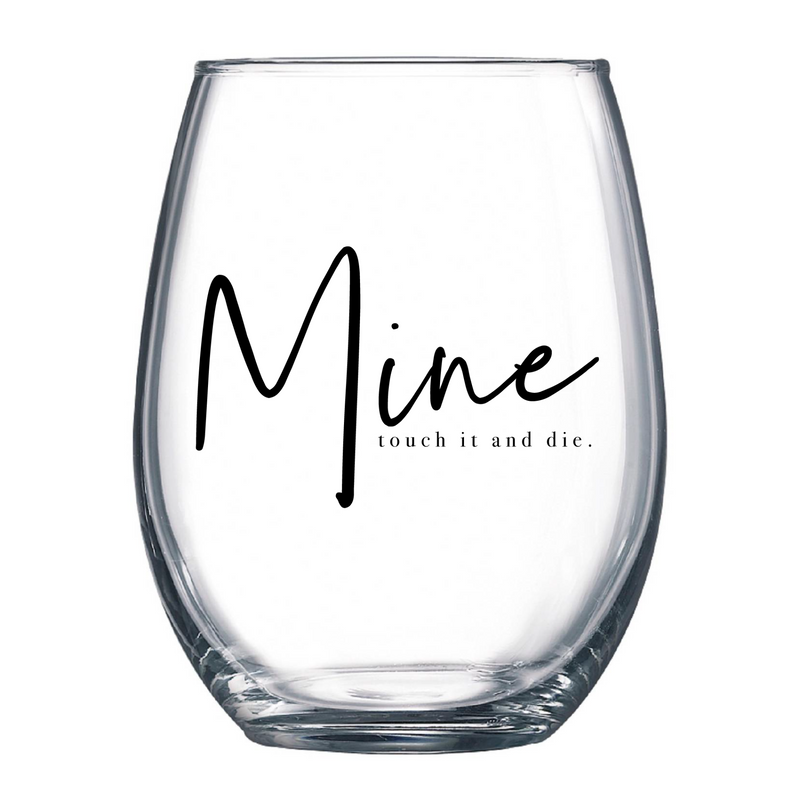 Mine 21oz Wine Glass - Metal Marvels - Bold mantras for bold women.
