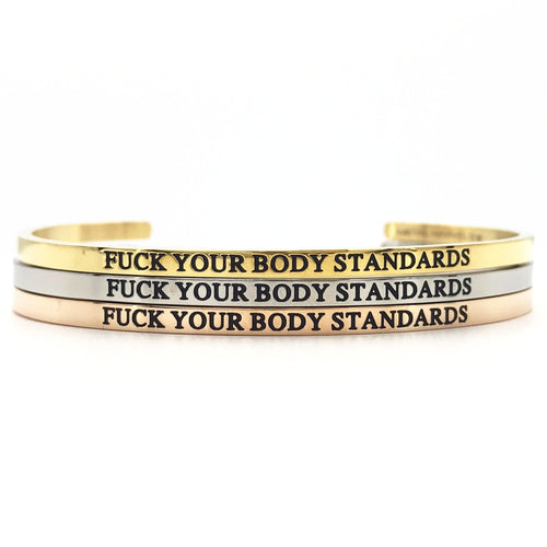 Fuck Your Body Standards Bangle