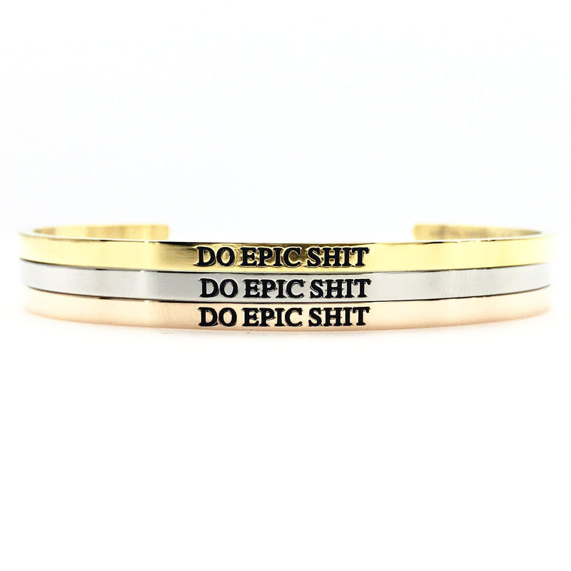 Do Epic Shit Bangle - Metal Marvels - Bold mantras for bold women.