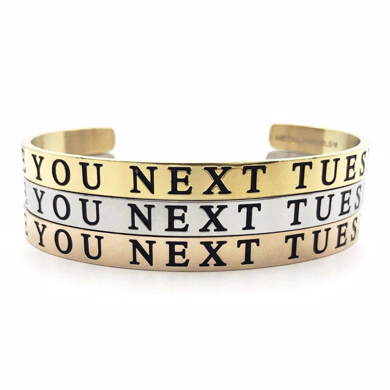 See You Next Tuesday Thick Bangle - Metal Marvels - Bold mantras for bold women.