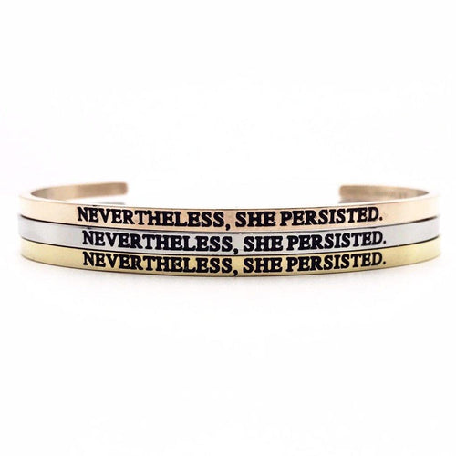 Nevertheless, She Persisted. Bangle - Metal Marvels - Bold mantras for bold women.