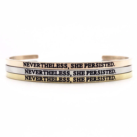Nevertheless, She Persisted. Bangle