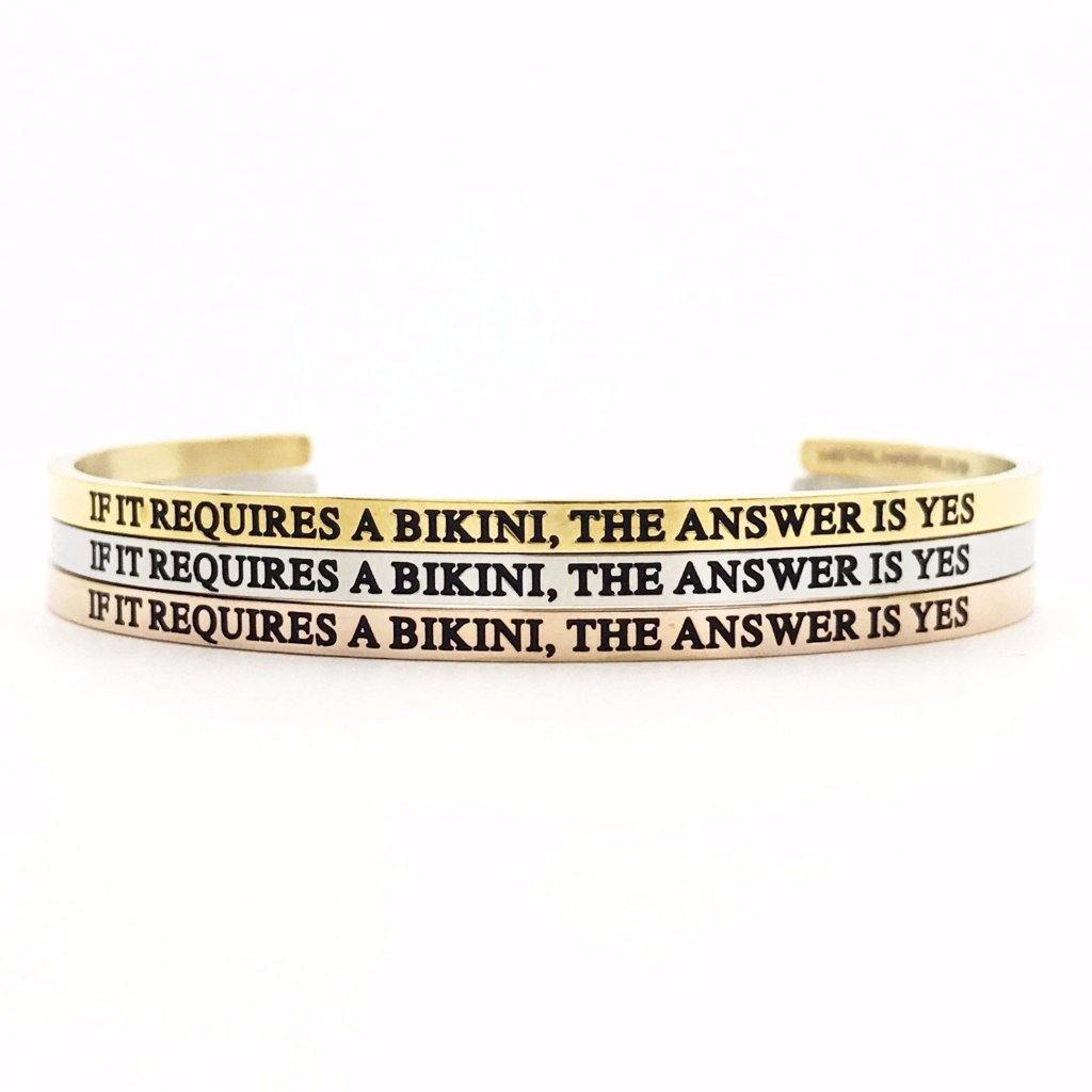 If It Requires a Bikini, The Answer is Yes Bangle