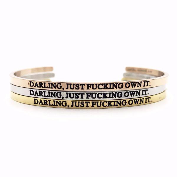 Darling, Just Fucking Own It. Bangle