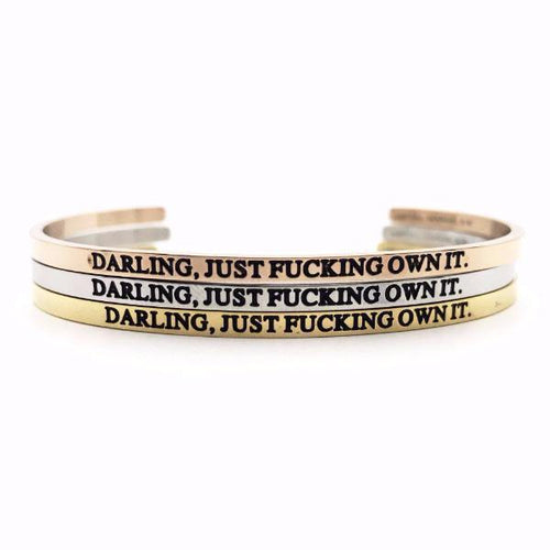 Darling, Just Fucking Own It. Bangle - Metal Marvels - Bold mantras for bold women.
