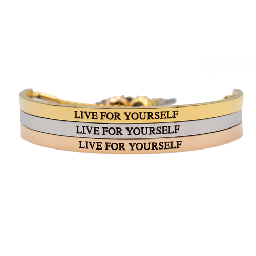Live For Yourself Bracelet - Metal Marvels - Bold mantras for bold women.