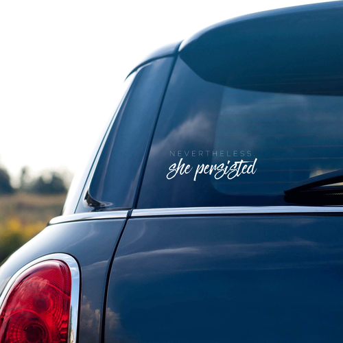 Nevertheless, She Persisted Vinyl Sticker - Metal Marvels - Bold mantras for bold women.