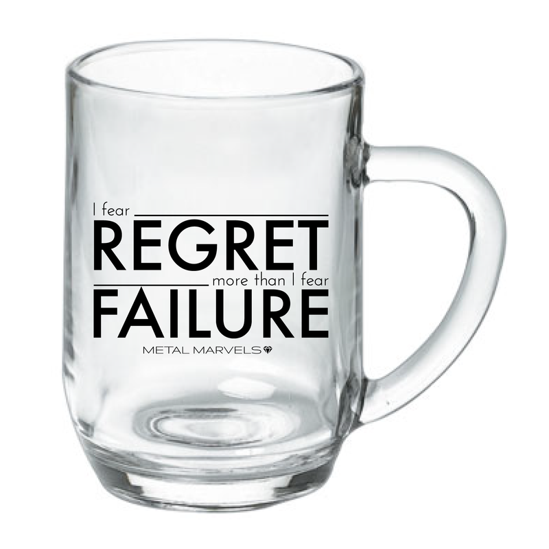 Fear Regret 19 oz Glass Mug - Metal Marvels - Bold mantras for bold women.