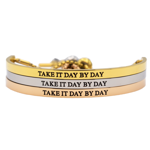 Take it Day by Day Bracelet - Metal Marvels - Bold mantras for bold women.