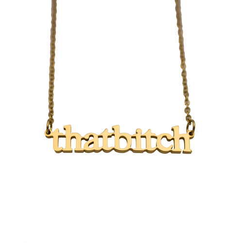 That Bitch Cutout Necklace - Metal Marvels - Bold mantras for bold women.