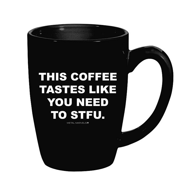 This Coffee Tastes Like 14 oz Mug - Metal Marvels - Bold mantras for bold women.