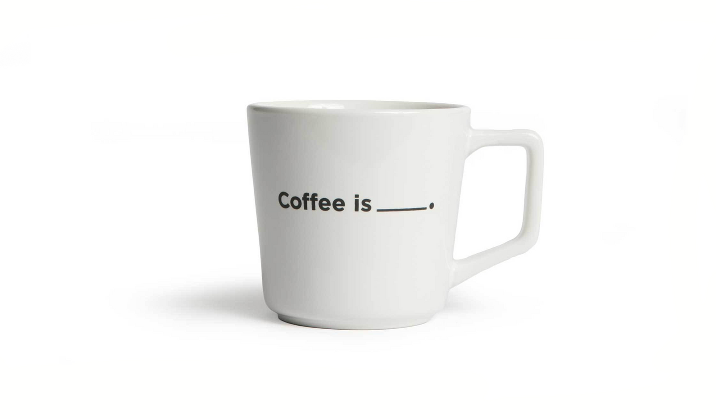 Coffee Is _______. Mug
