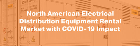 electrical distribution equipment rental market after COVID-19 report