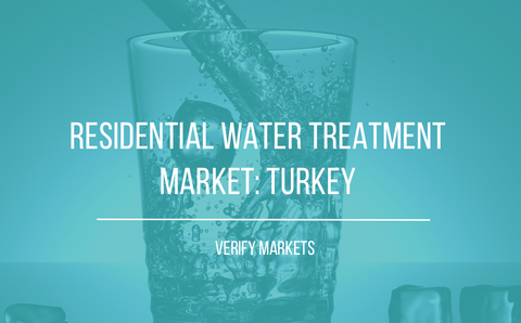 2017 RESIDENTIAL WATER TREATMENT MARKET: TURKEY