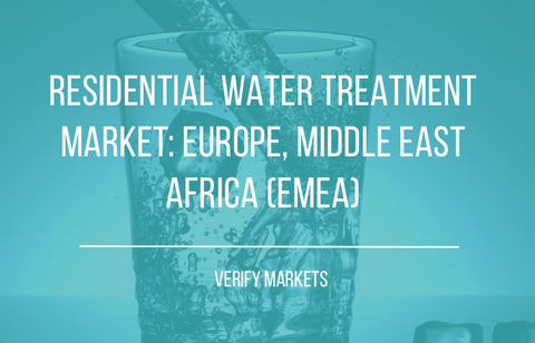 2017 RESIDENTIAL WATER TREATMENT MARKET: EUROPE, MIDDLE EAST & AFRICA (EMEA)