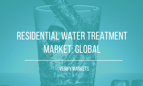 2017 GLOBAL RESIDENTIAL WATER TREATMENT MARKET RESEARCH