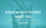 2017 RESIDENTIAL WATER TREATMENT MARKET: INDIA