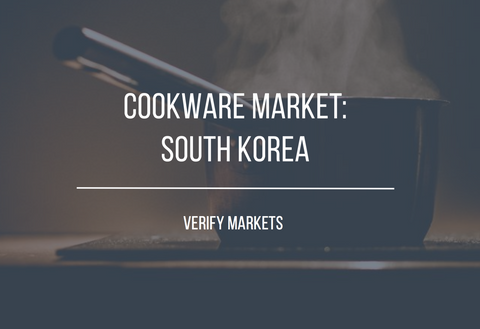 2017 COOKWARE MARKET: SOUTH KOREA