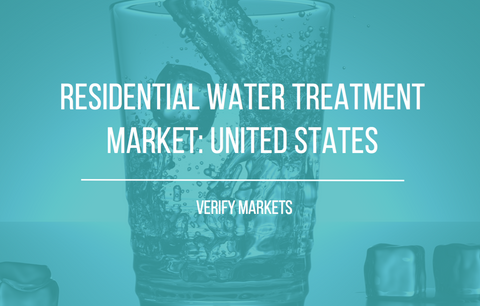 2017 UNITED STATES RESIDENTIAL WATER TREATMENT MARKET