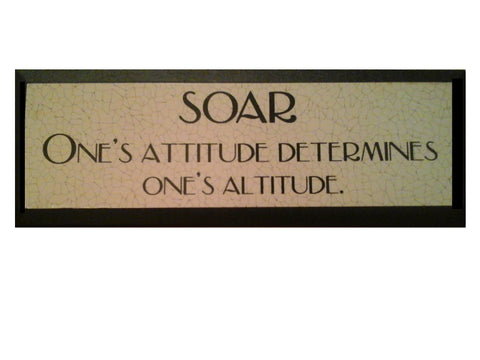 Motivational Plaque Soar Attitude Determines Altitude (*Note Small Defec