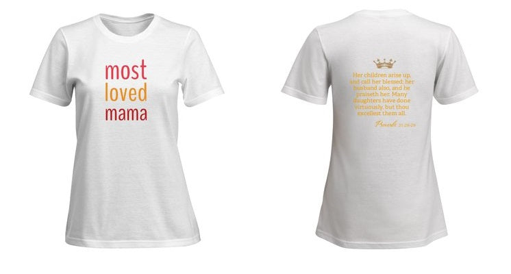 Favorite Mom Shirt - Most Loved Mama Proverbs 31:28-29 (2-Sided)