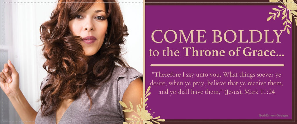 Fearless Women Come Boldly to the Throne of Grace Banner Mark 11:24