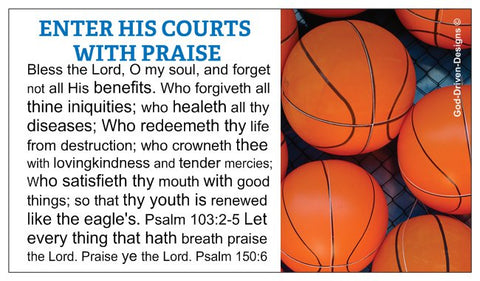 Enter His Courts with Praise Psalm 103:2-5 Psalm 150:6 Basketball Seed Card