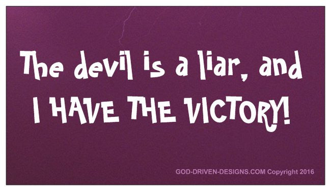The Devil is a Liar and I Have the Victory Magnet