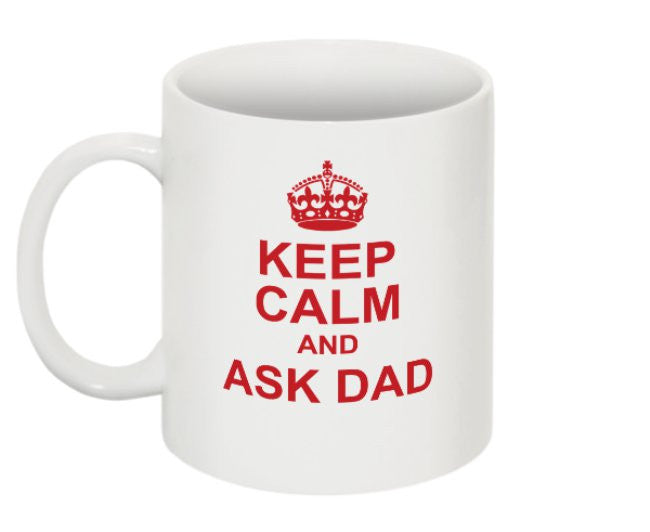 Got a Problem? Keep Calm and Ask Dad Father's Day Mug