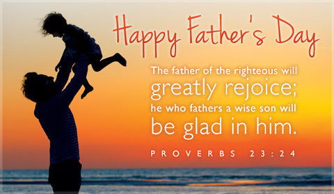 Gift Card - Father's Day (Proverbs 23:24)