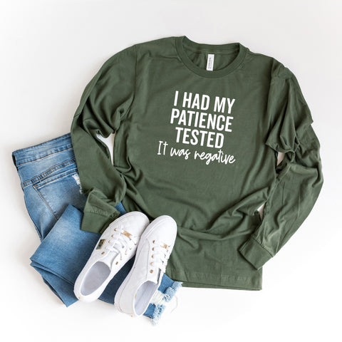 I Had My Patience Tested It Was Negative | Long Sleeve Graphic Tee