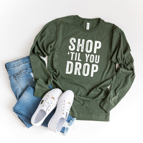 Shop 'Til You Drop | Long Sleeve Graphic Tee