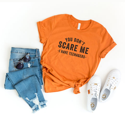 You Don't Scare me, I have Teenagers | Short Sleeve Graphic Tee