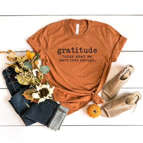 Gratitude Turns What We Have Into Enough - Typewriter | Short Sleeve Graphic Tee