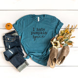 I Hate Pumpkin Spice | Short Sleeve Graphic Tee